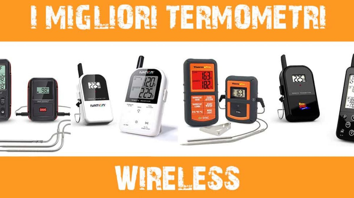 I migliori termometri wireless per barbecue
