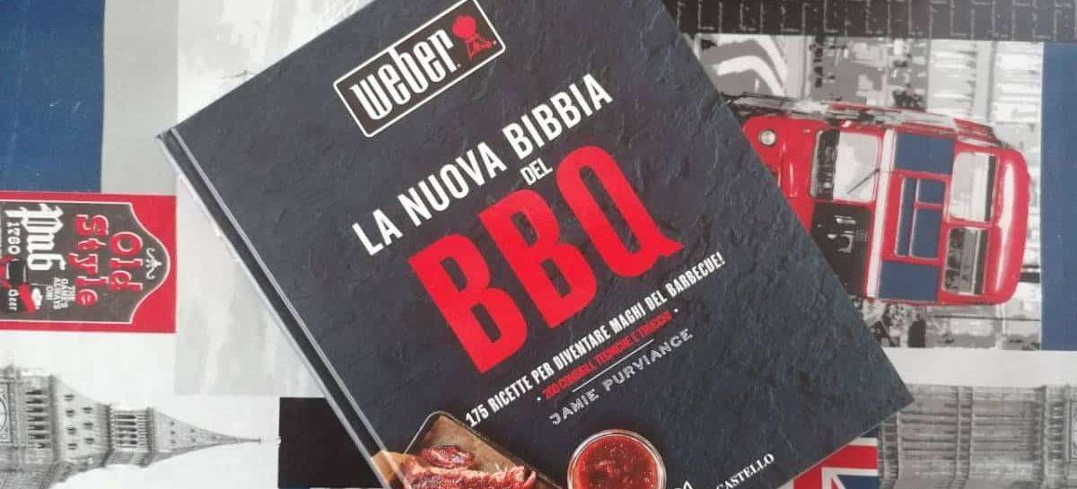 La nuova Bibbia del BBQ Weber – 175 ricette per diventare maghi del barbecue!